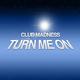 Club Madness Turn Me On - Extended Edition