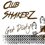 Get Dirty by Club ShakerZ mp3 download