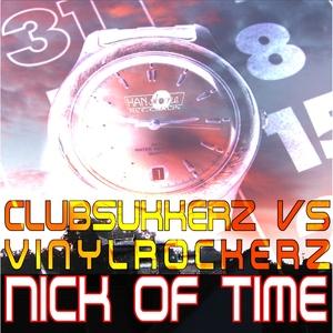 Clubsukkerz vs. Vinylrockerz - Nick of Time (Hanstone Records)