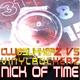Clubsukkerz vs. Vinylrockerz Nick of Time
