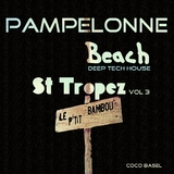 Pampelonne Beach: St Tropez Deep Tech House Songs, Vol. 3 by Coco Basel mp3 download