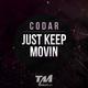 Codar Just Keep Movin