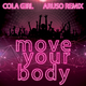 Cola Girl Move Your Body(Aruso Remix)
