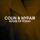 Colin & Myfair House of Today