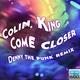 Colin King Come Closer