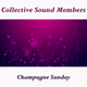 Collective Sound Members Champagne Sunday