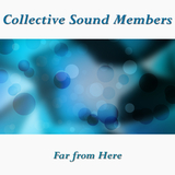 Far from Here by Collective Sound Members mp3 download