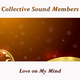 Collective Sound Members - Love on My Mind
