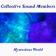 Collective Sound Members Mysterious World