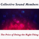 Collective Sound Members The Price of Doing the Right Thing