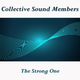 Collective Sound Members - The Strong One