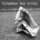 Columbus Was Wrong. Luftschloss