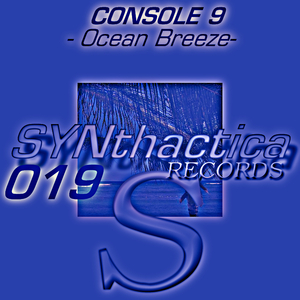 Console 9 - Ocean Breeze (Synthactica Records)
