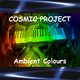 Cosmic Project - Ambient Colours