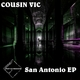 Cousin Vic San Antonio EP