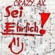 Crazy Ax Sei Ehrlich !