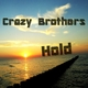 Crazy Brothers Hold