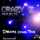 Crazy Z Projects Dreams Come True