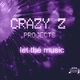 Crazy Z Projects Let the Music