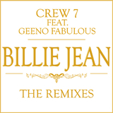 Billie Jean (The Remixes) by Crew 7 feat. Geeno Fabulous mp3 download