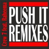 Push It (Remixes) by Crew 7 feat. Raheema mp3 download