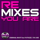 Criminal Night & Patrizze You Are (Remixes)