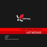 Last Message by Crowd Control Techno Unit mp3 download