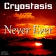 Cryostasis Never Ever