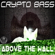 Crypto Bass Above the Wall