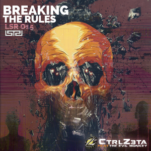 Ctrlz3ta feat. The Evil Monkey - Breaking the Rules (Lysergic Records)