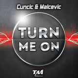 Turn Me On by Cuncic & Malcevic mp3 download
