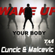 Cuncic & Malcevic Wake Up Your Body
