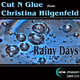 Cut 'n' Glue Feat. Christina Hilgenfeld Rainy Days