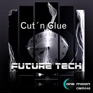 Cut 'n' Glue - Future Tech (OneMoon Records)