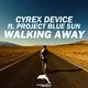 Cyrex Device feat. Project Blue Sun Walking Away