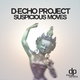 D-Echo Project - Suspicious Moves