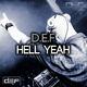 D.e.f Hell Yeah