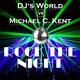 DJ's World vs. Michael C. Kent Rock the Night