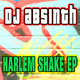 DJ Absinth Harlem Shake Ep