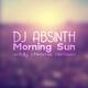 DJ Absinth Morning Sun(Eddy Chrome Remixes)