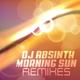 DJ Absinth Morning Sun(Remixes)