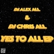 DJ Alex All & DJ Chris All Yes To All EP