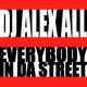 DJ Alex All - Everybody in da Street