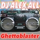 DJ Alex All Ghettoblaster