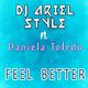 DJ Ariel Style ft. Daniela Toledo Feel Better