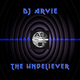 DJ Arvie The Unbeliever