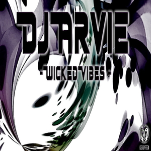 DJ Arvie - Wicked Vibes (Tainted Buddah Recs)