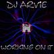 DJ Arvie Working on It