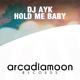 DJ Ayk Hold Me Baby