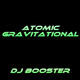 DJ Booster - Atomic Gravitational